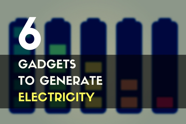 6 Gadgets to Generate Electricity