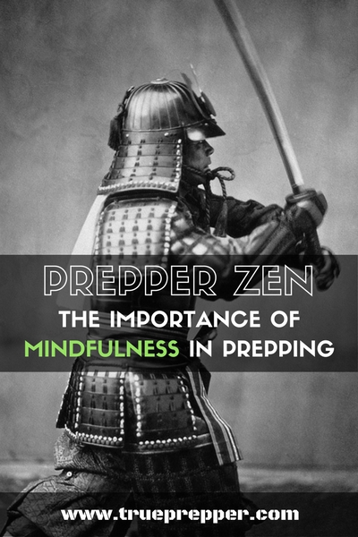 Prepper Zen: The Importance of Mindfulness in Prepping