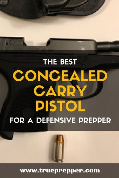 The Best Concealed Carry Pistol - For a Defensive Prepper