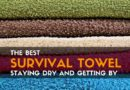 The Best Survival Towel Staying Dry and Getting By