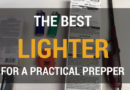 The Best Lighter for a Practical Prepper
