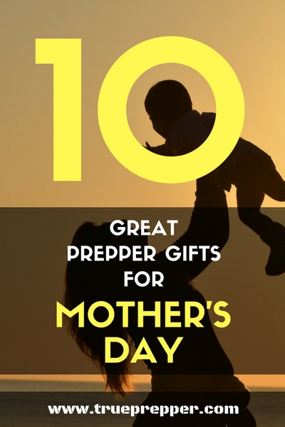10 Great Prepper Gifts for Mother's Day