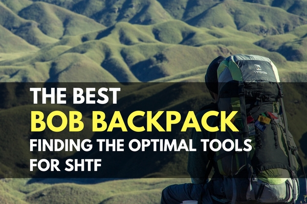 The Best Bug Out Bag Backpack - Finding the Optimal Tools for SHTF