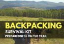 Backpacking Survival Kit – Preparedness on the Trail