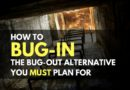 How to Bug-In – The Bug-Out Alternative You MUST Plan For