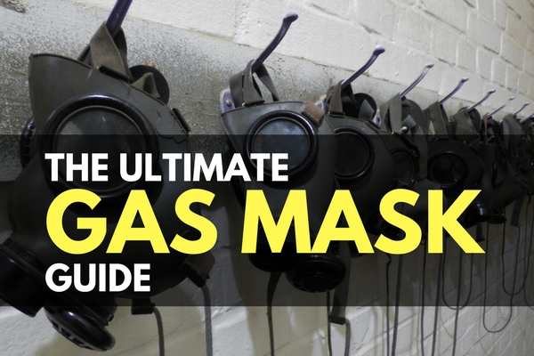 The Ultimate Gas Mask Guide