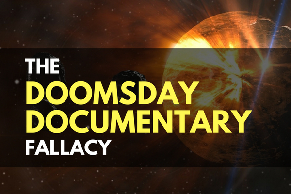 The Doomsday Documentary Fallacy
