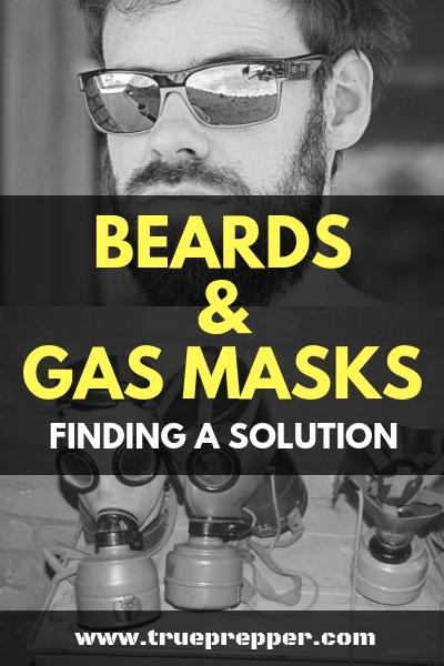 Beards and Gas Masks: Finding a Solution   TruePrepper