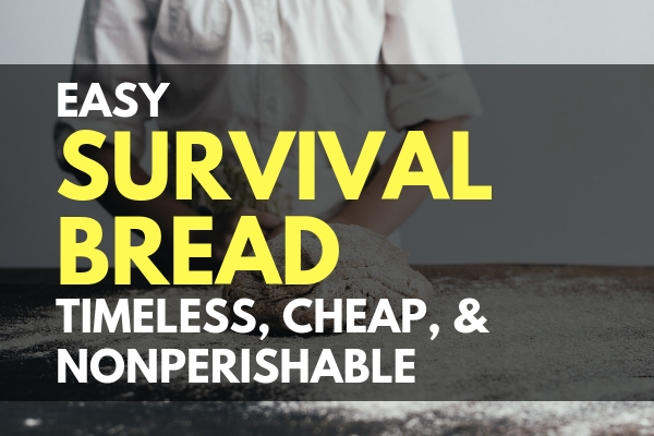 Easy Survival Bread _ Timeless, Cheap, and Nonperishable