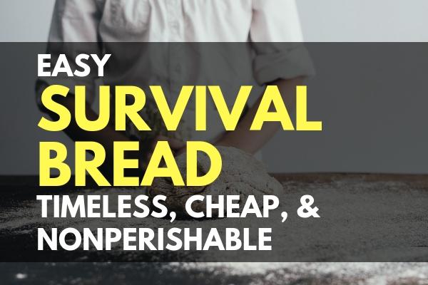 Easy Survival Bread _ Timeless, Cheap, and Nonperishable