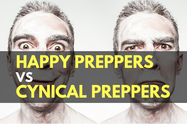 Happy Preppers vs Cynical Preppers