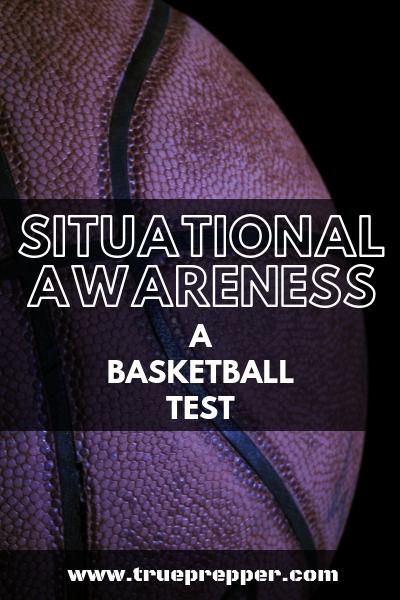 Situational Awareness: A Basketball Test