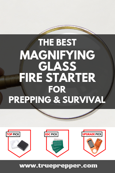 The Best Magnifying Glass Fire Starter for Survival and Prepping