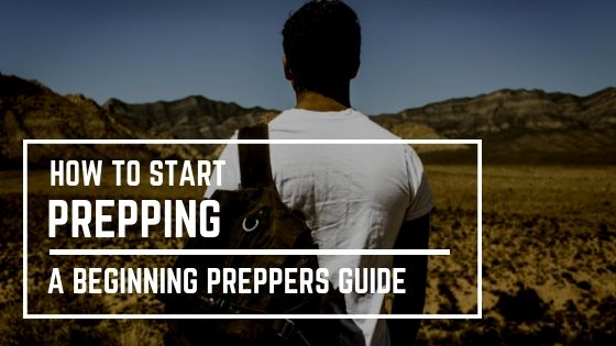 How to Start Prepping - A Beginning Preppers Guide