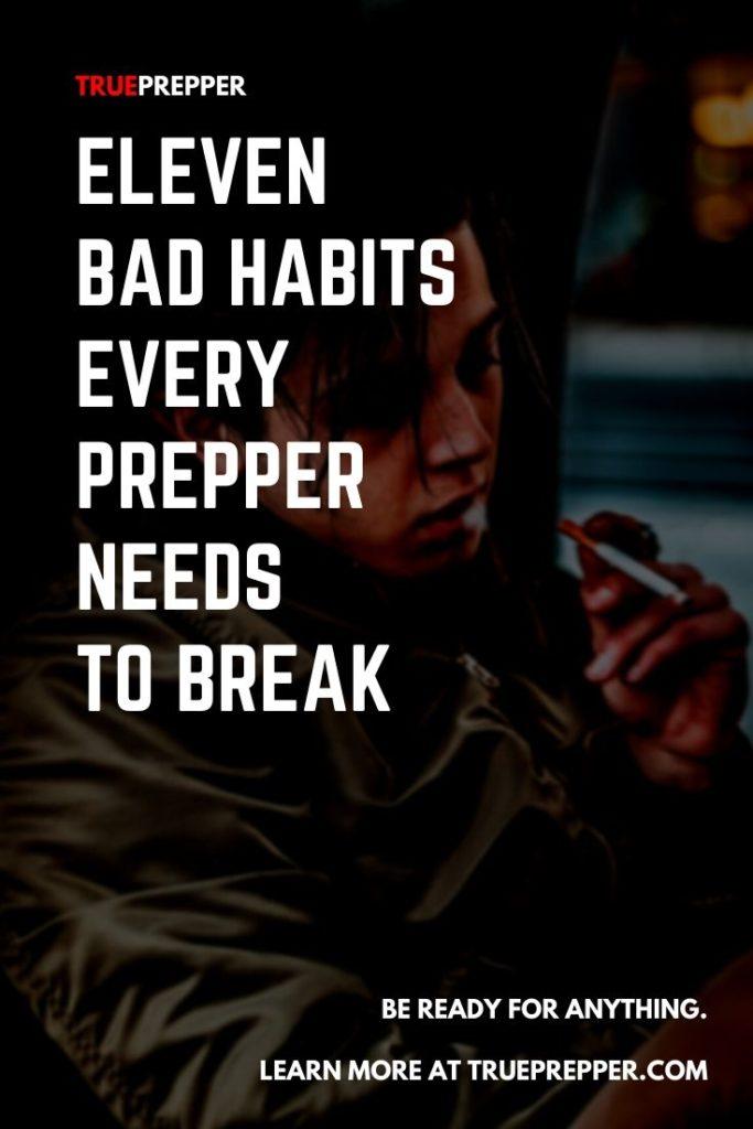 11 Bad Habits Every Prepper Needs to Break
