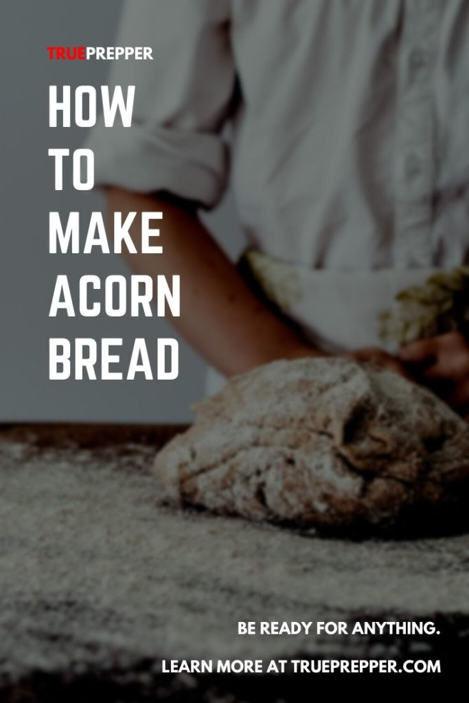 How to Make Acorn Bread