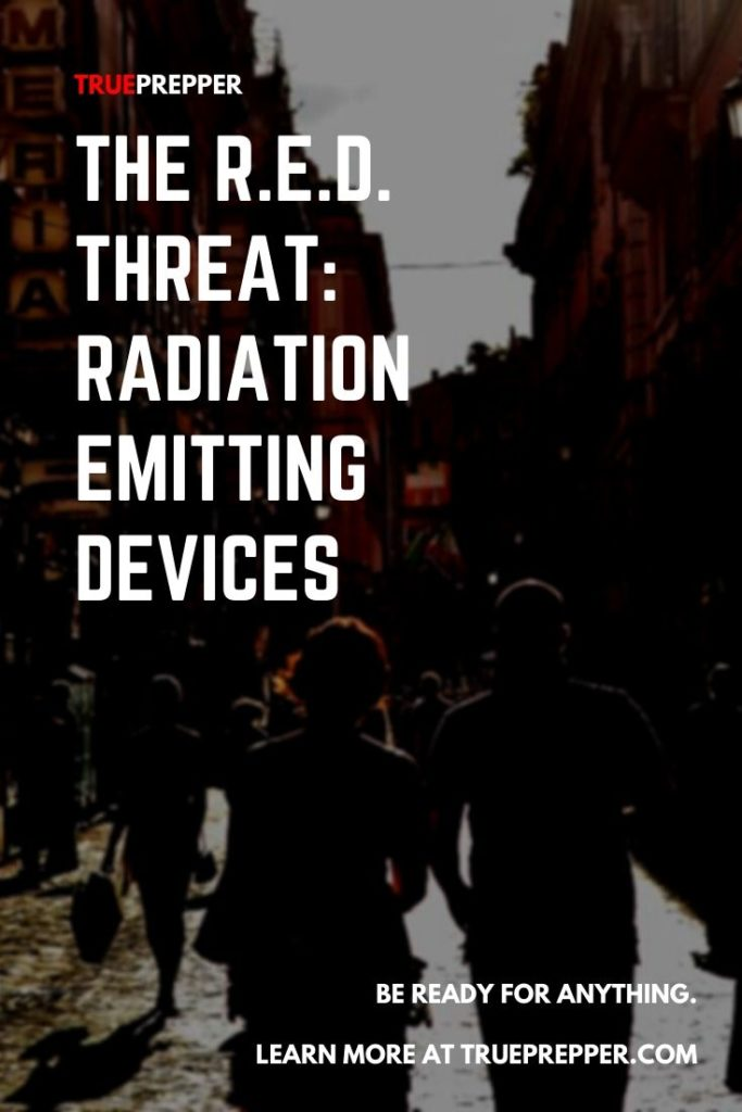 The R.E.D. Threat: Radiation Emitting Devices