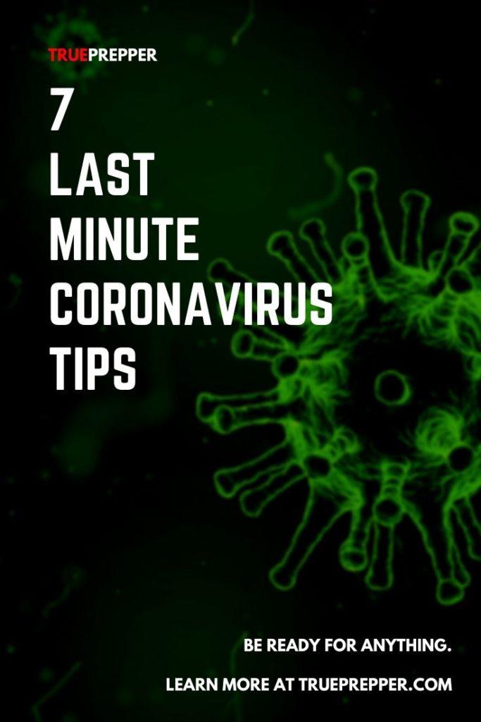 7 Last Minute Coronavirus Tips
