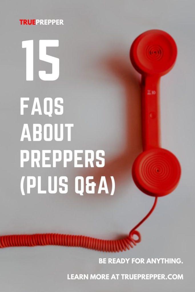 FAQs about Preppers (Plus a Q&A)