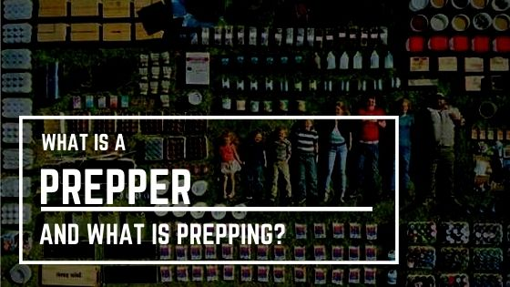 What is a Prepper and What is Prepping?