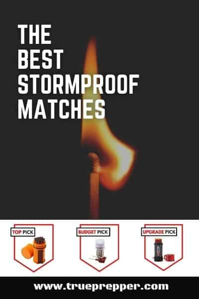 The Best Stormproof Matches for Emergencies and Survival